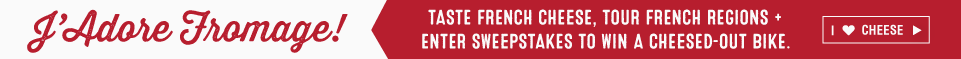 J'adore Fromage! Taste French Cheese, Tour French Regions & Enter Sweepstakes to Win a Cheesed-out Bike