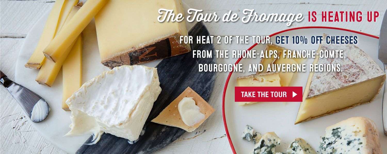 Tour De Fromage. 10% Off Select French Cheeses.